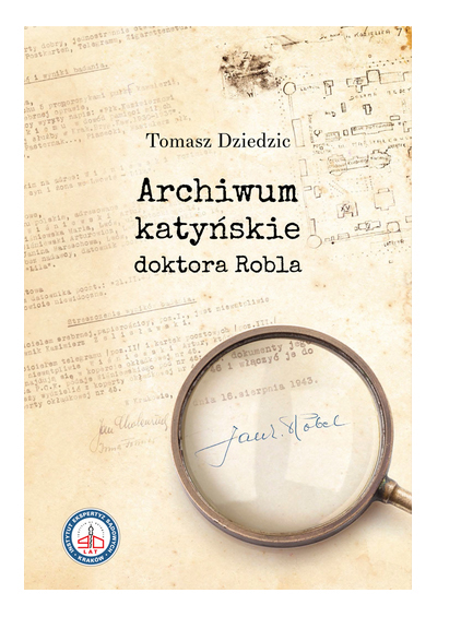 Archiwum katyńskie doktora Robla