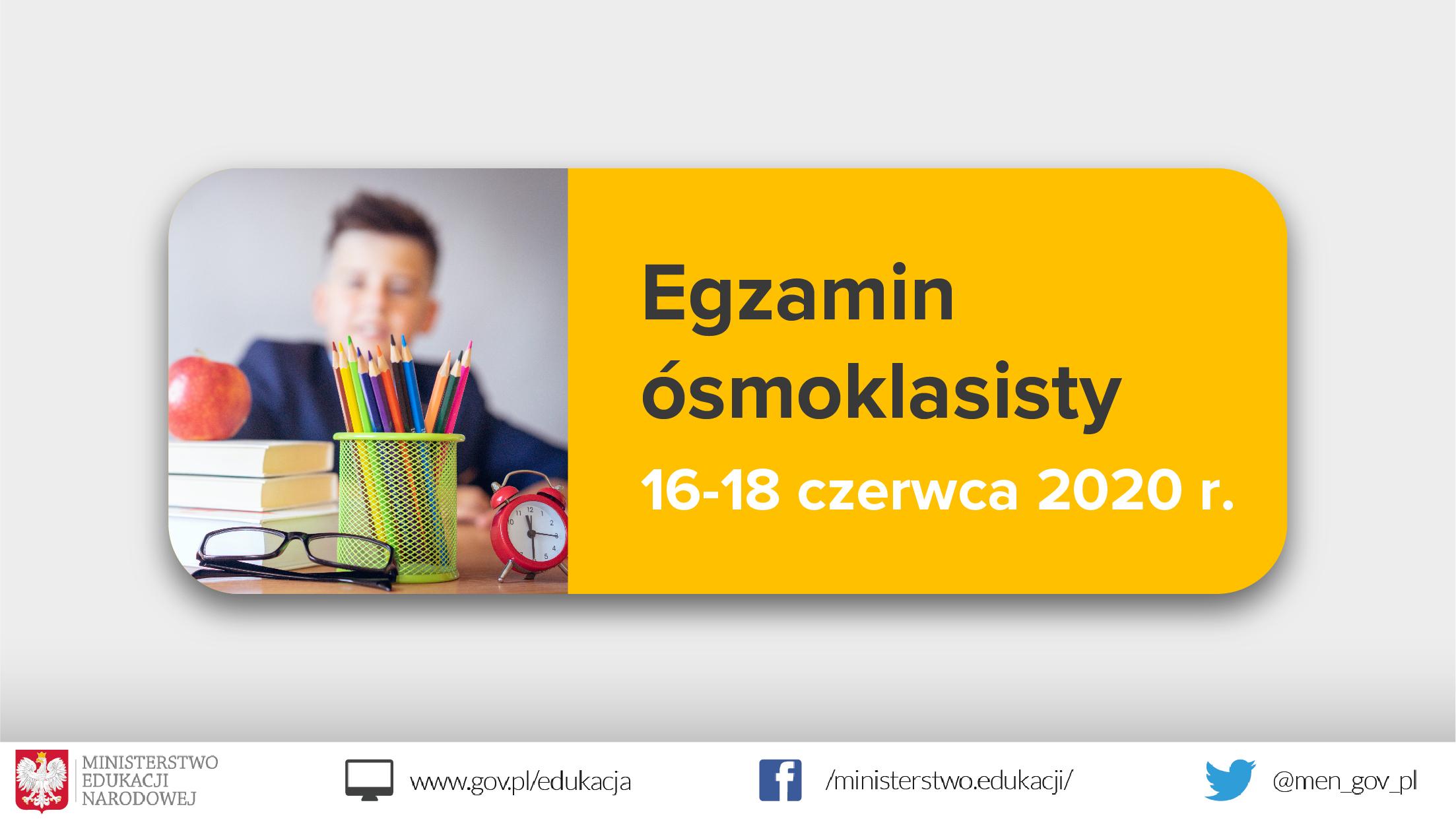 """Jasnoszare tło, zdjęcie przyborów szkolnych po lewo, tekst po prawej stronie na żółtym tle: """"Egzamin ósmoklasisty 16-18 czerwca 2020 r."""""""