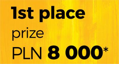 1st place prize PLN 8,000*