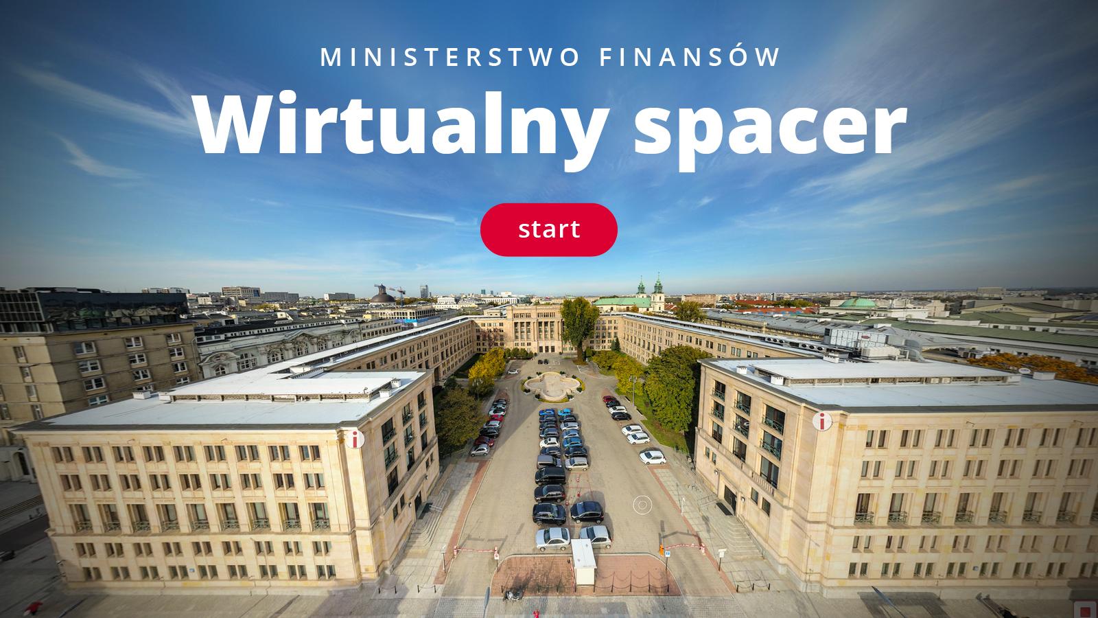 Link do wirtualnego spaceru po MF. Zdjęcie przedstawia widok z góry na dziedziniec gmachu Ministerstwa Finansów od strony ul. Świętokrzyskiej. Napis Ministerstwo Finansów, wirtualny spacer, start.