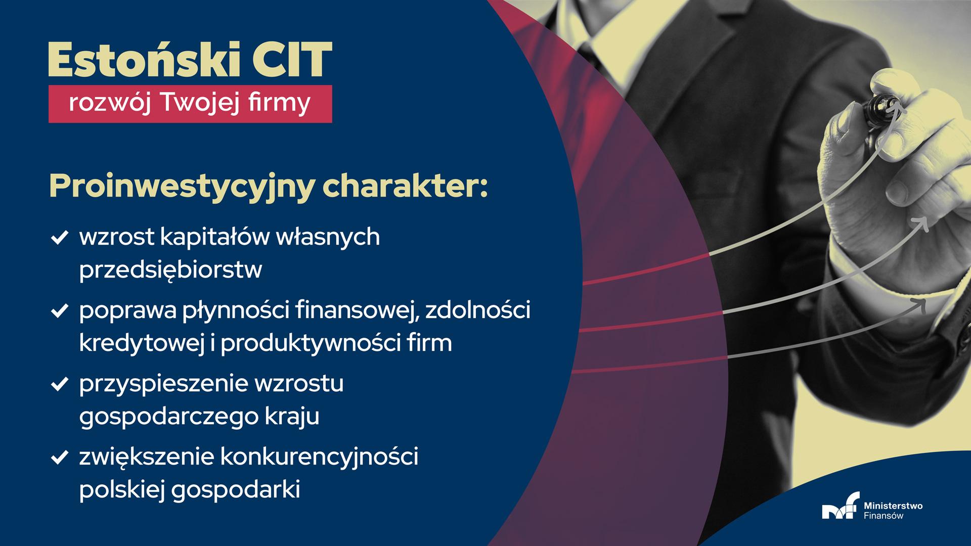 Estoński CIT rozwój Twojej firmy. Proinwestycyjny charakter: wzrost kapitałów własnych przedsiębiorstw, poprawa płynności finansowej, zdolności kredytowej i produktywności firm, przyspieszenie wzrostu gospodarczego kraju, zwiększenie konkurencyjności polskiej gospodarki