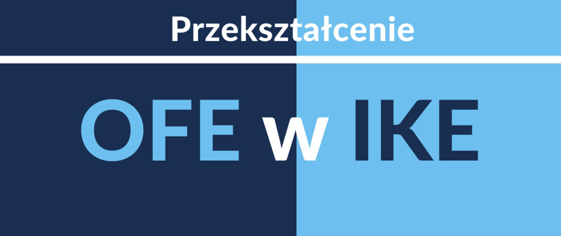 """OFE w IKE - grafika MInisterstwa Funduszy i Polityki Regionalnej Na granatowo-niebieskim tle napis: """"Grafika : Przekształcenie OFE w IKE"""""""