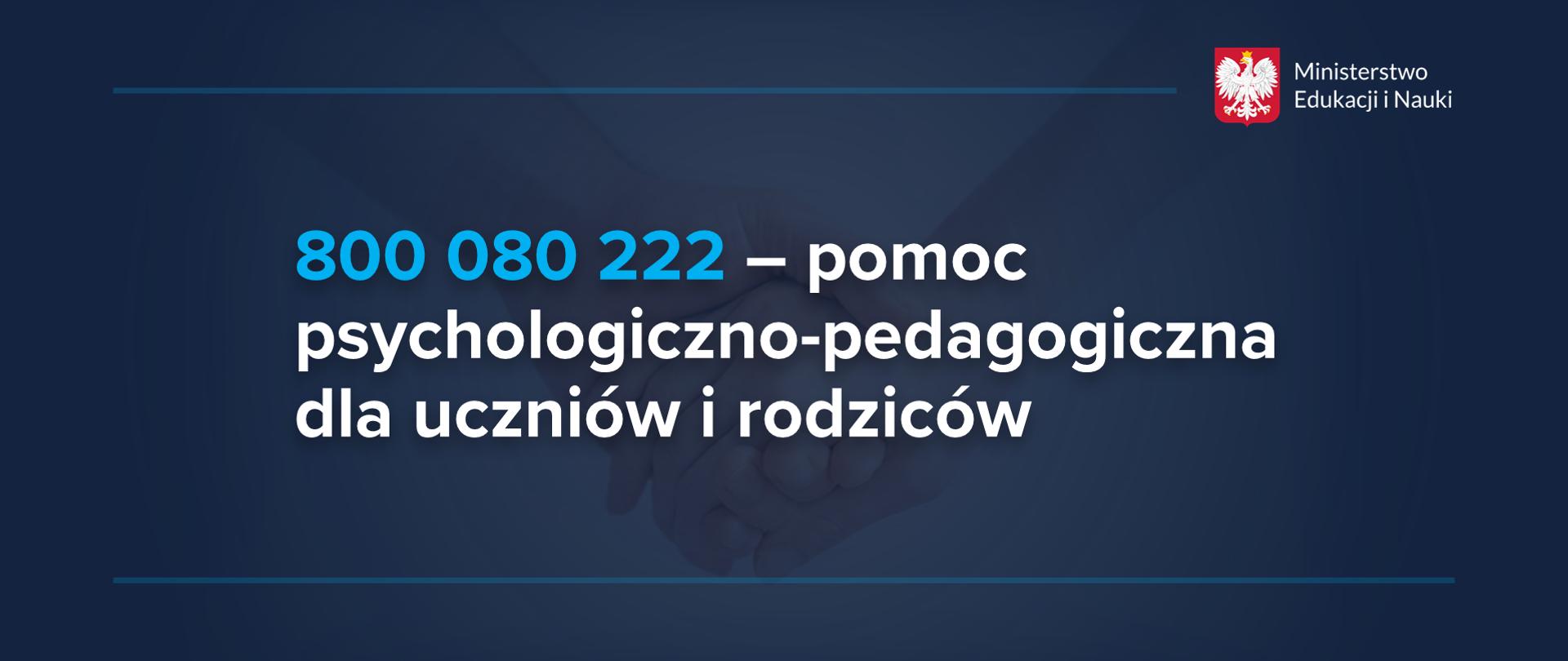 """Grafika z tekstem: """"800 080 222 – pomoc psychologiczno-pedagogiczna dla uczniów i rodziców"""""""