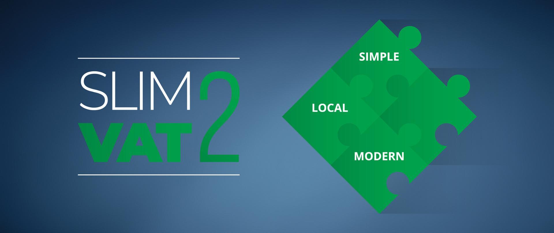 PO lewej stronie napis SLIM VAT 2. Po prawej SIMPLE, LOCAL i MODERN