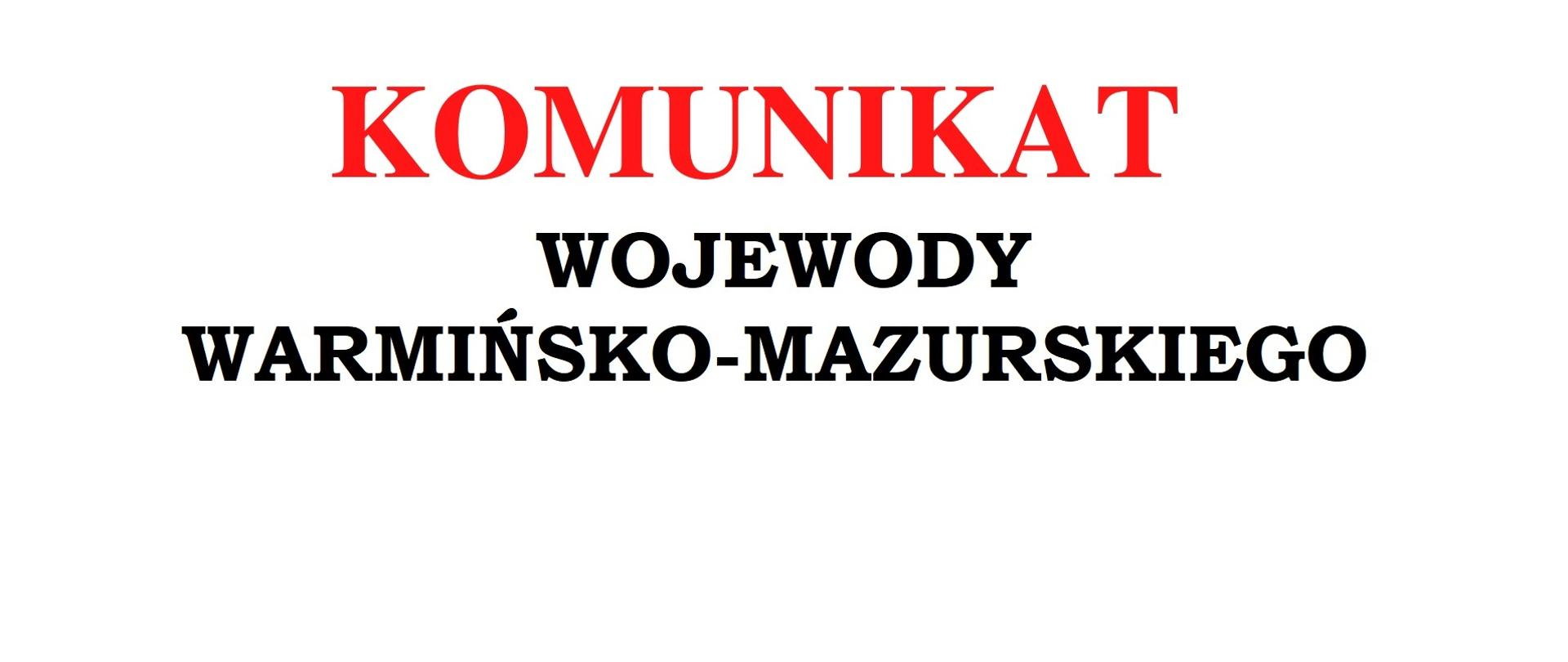 Komunikat Wojewody Warmińsko-Mazurskiego