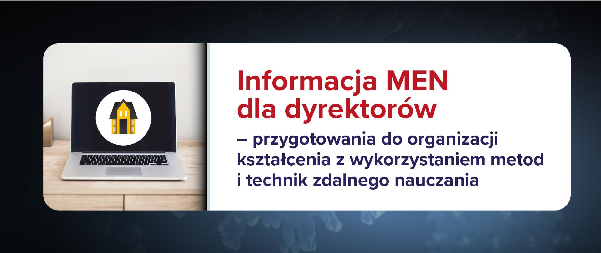 Grafika z napisem Informacje MEN - przygotowania do organizacji kształcenia z wykorzystaniem metod i technik zdalnego nauczania