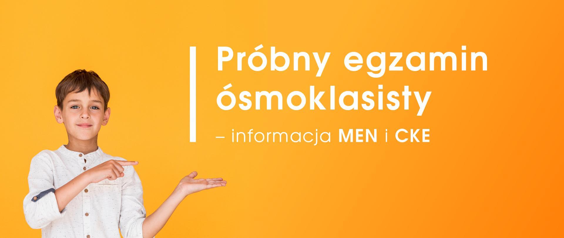 Chłopiec na żółtym tle. Po prawo napis: Próbny egzamin ósmoklasisty – informacja MEN i CKE