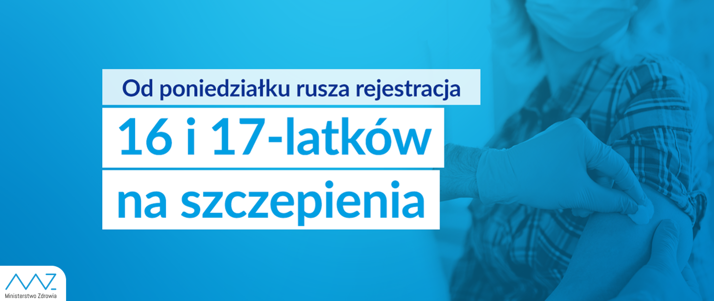 Rozszerzamy Narodowy Program Szczepień: od poniedziałku rusza rejestracja dla młodzieży powyżej 16. roku życia