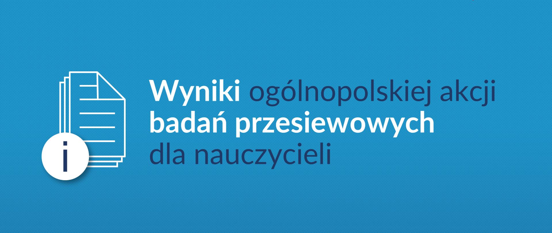 Grafika z tekstem: Wyniki ogólnopolskiej akcji badań przesiewowych dla nauczycieli.