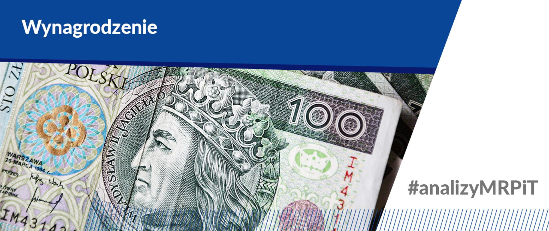 Przeciętne wynagrodzenie brutto w 2020 r. - Na zdjęciu banknot o nominale 100 zł. Tytuł: Wynagrodzenie. Analizy MRPiT