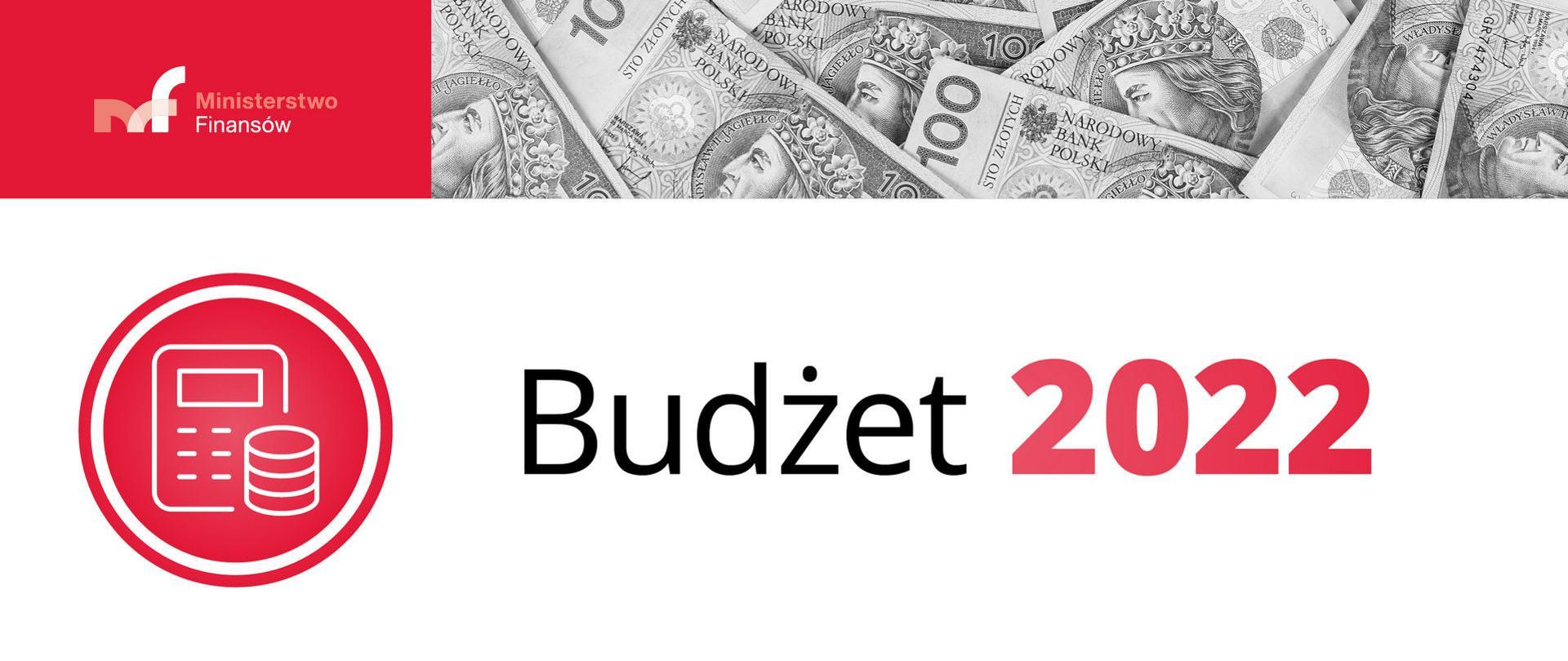 Budżet na 2022 r. wsparciem dla rozwoju gospodarki - Grafika z logo MF, banknotami i napisem Budżet 2022.