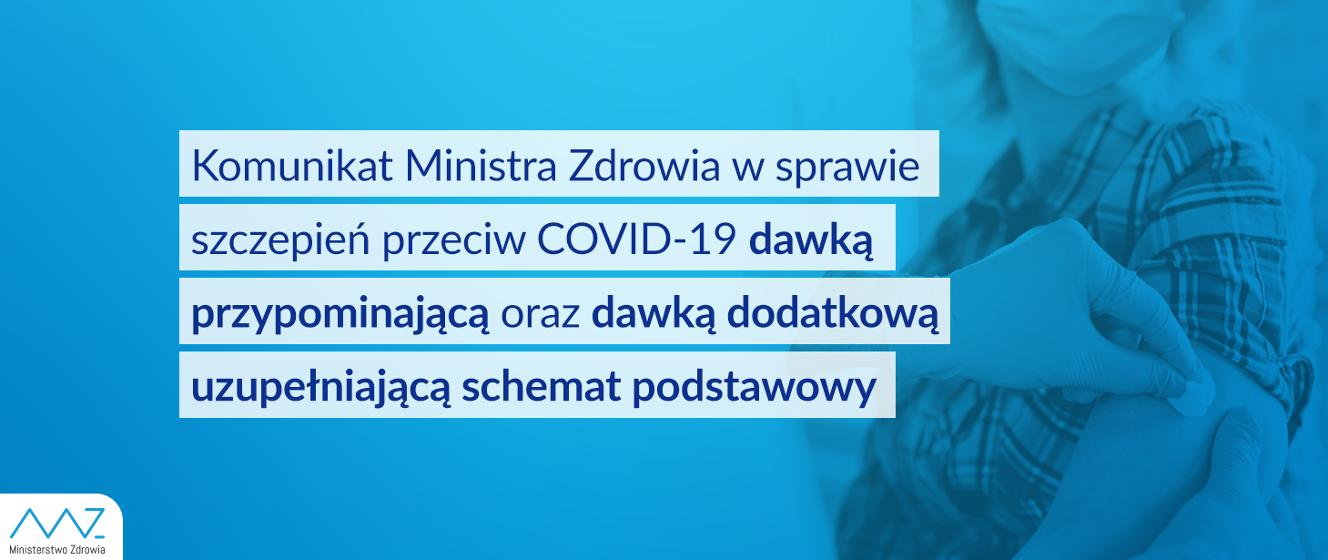 Komunikat nr 12 Ministra Zdrowia w sprawie szczepień przeciw COVID-19 dawką przypominającą oraz dawką dodatkową uzupełniającą schemat podstawowy - Ministerstwo Zdrowia - Portal Gov.pl