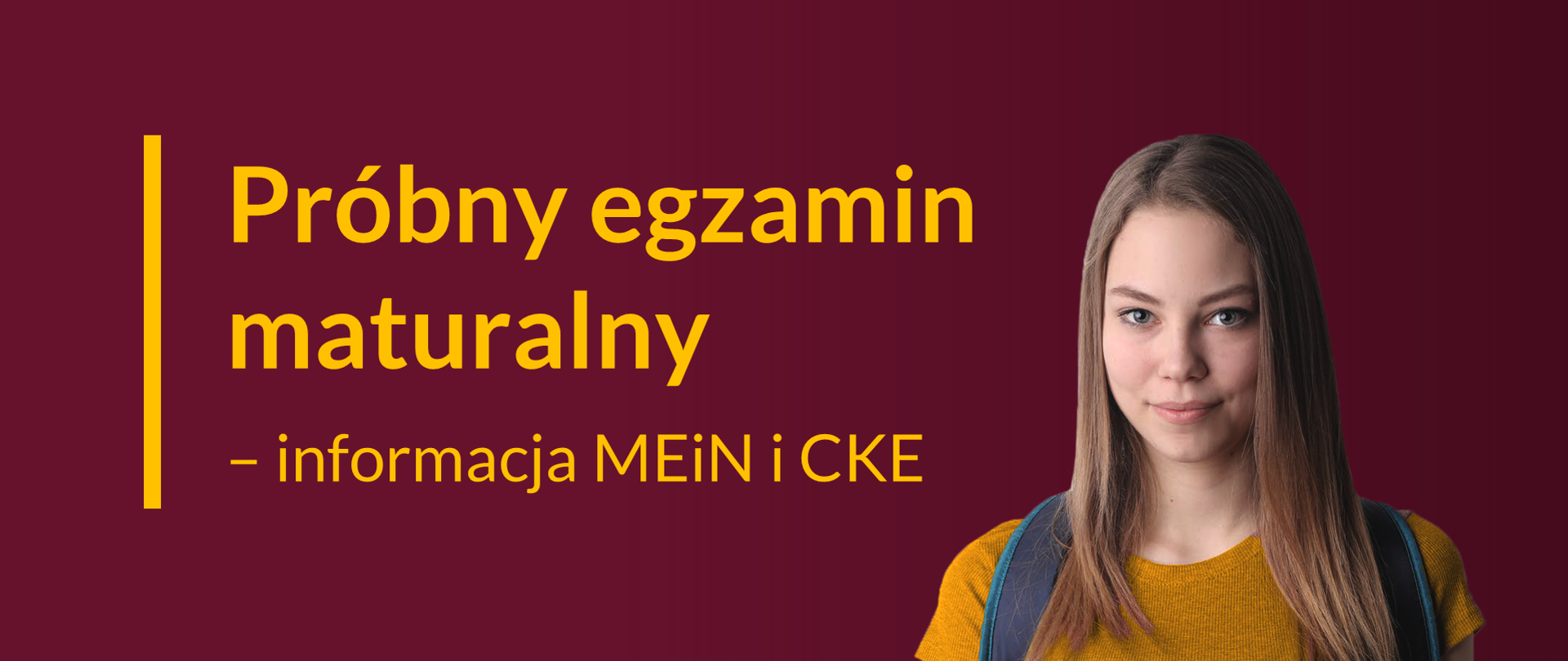 """Grafika z dziewczyną i tekstem: """"Próbny egzamin maturalny - informacja MEiN i CKE"""""""