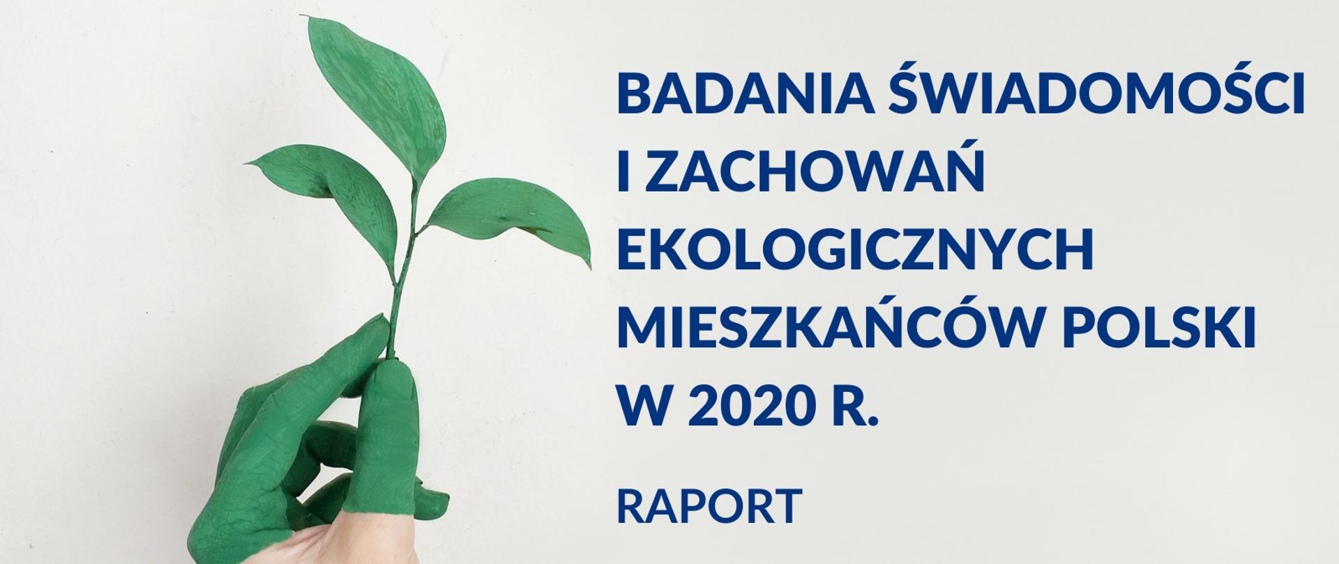 Badania świadomości i zachowań ekologicznych mieszkańców Polski w 2020 r. (badanie trackingowe)