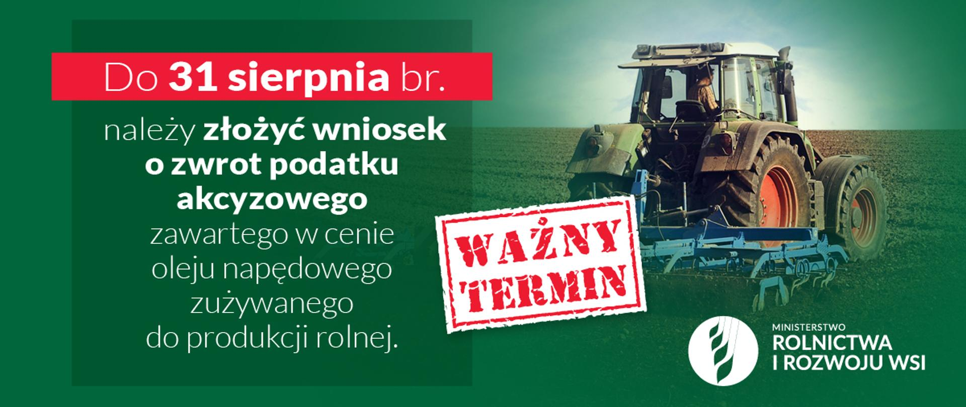 Rolniku! Do 31 sierpnia złóż wniosek o zwrot podatku akcyzowego za paliwo