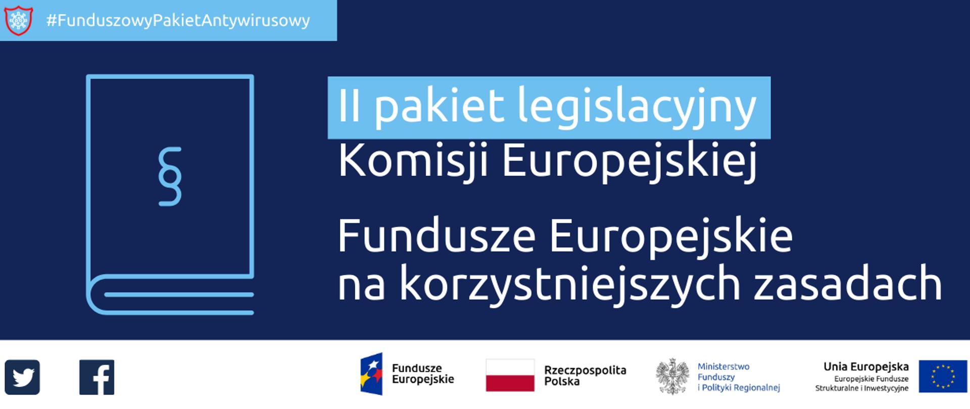Napis: Funduszowy Pakiet Antywirusowy: Drugi pakiet legislacyjny Komisji Europejskiej, Fundusze Europejskie na korzystniejszych zasadach. Na dole ikonki Facebooka oraz Twittera, logotypy Funduszy Europejskich i Ministerstwa Funduszy i Polityki Regionalnej, flaga Polski.