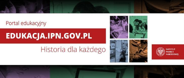 Grafika z tekstem: Portal edukacyjny edukacja.ipn.gov.pl Historia dla każdego