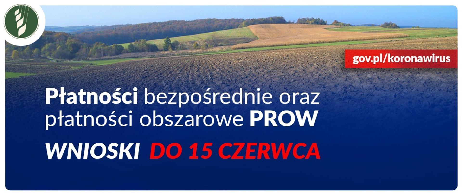 Płatności bezpośrednie oraz płatności obszarowe PROW – przedłużenie terminu składania wniosków w 2020 r.