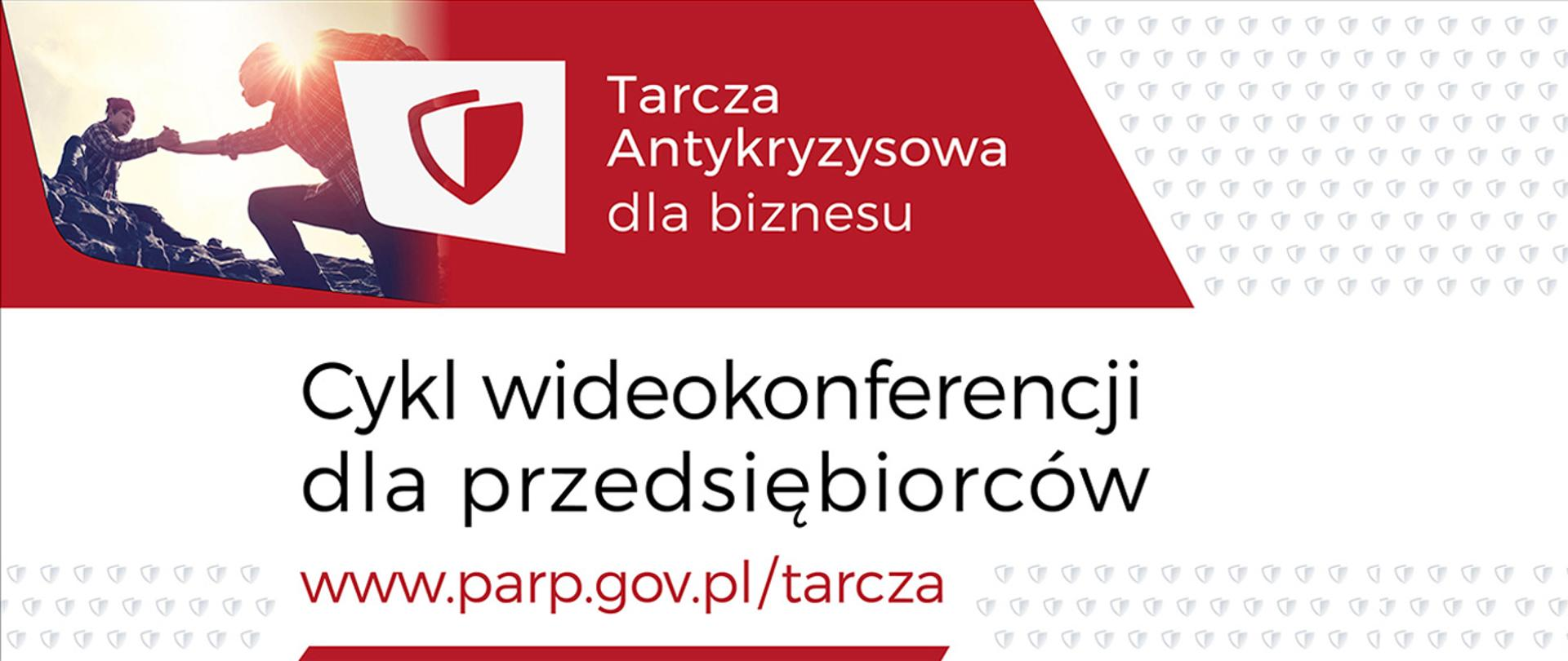 Graf tarczy oraz napis Tarcza Antykryzysowa dla biznesu a poniżej Cykl wideokonferencji dla przedsiębiorców www.parp.gov.pl/tarcza