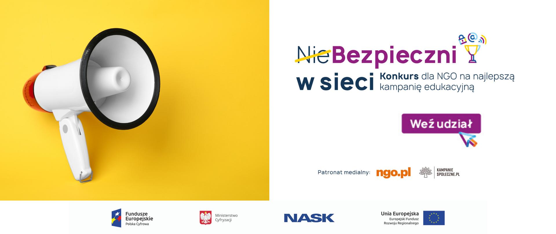 """Po lewej stronie megafon na żółtym tle, po prawej, na białym tle napis> Niebezpieczni w sieci. Konkurs dla NGO na najlepszą kampanię edukacyjną. """"Nie"""" w wyrazie niebezpieczni jest przekreślone żółtą kreską. Na środku ikona z napisem: weź udział i kolorową strzałką. Poniżej napis patronat medialny i logotypy ngo.pl oraz kampaniespoleczne.pl"""