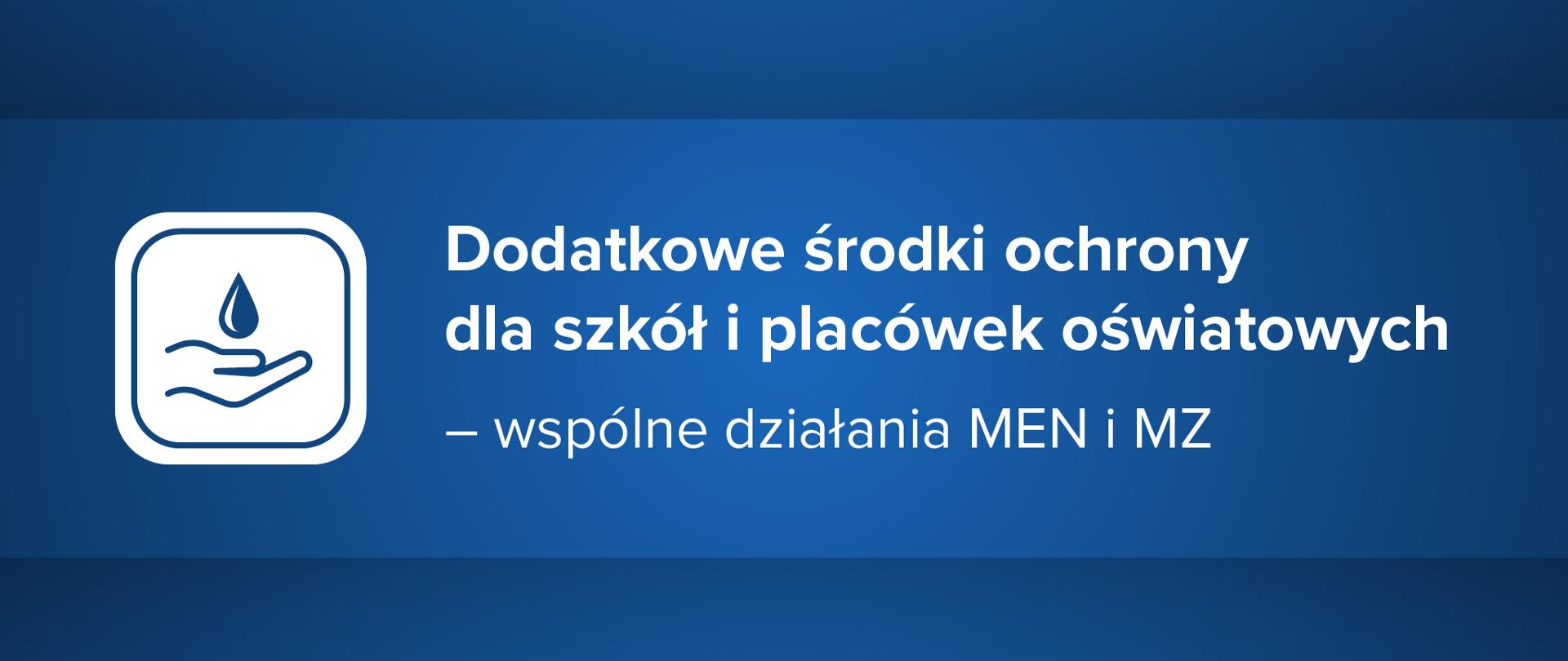 """Niebieskie tło z tekstem: """"Dodatkowe środki ochrony dla szkół i placówek oświatowych – wspólne działania MEN i MZ""""."""