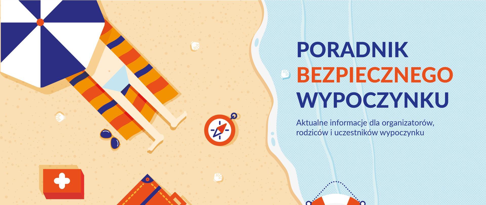 """Kolorowa grafika z plażą i wodą oraz napisem """"Poradnik bezpiecznego wypoczynku. Aktualne informacje dla organizatorów, rodziców i uczestników wypoczynku"""""""
