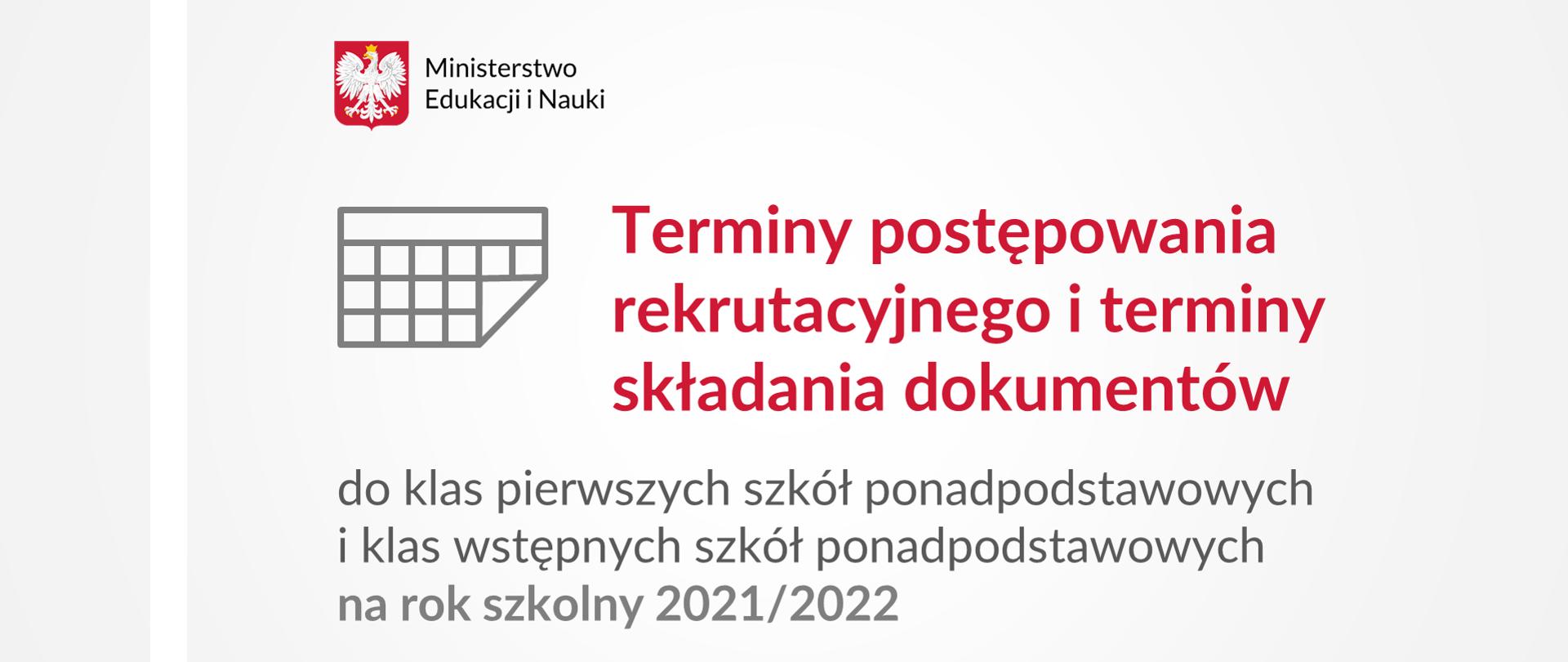 Grafika na białym tle z napisem terminy postępowania rekrutacyjnego i terminy składania dokumentów do klas pierwszych szkół ponadpodstawowych i klas wstępnych szkół ponadpodstawowych na rok szkolny 2021/2022