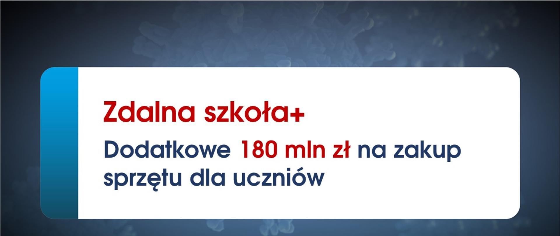 grafika z napisem - Dodatkowe 180 mln zł na zakup sprzętu dla uczniów