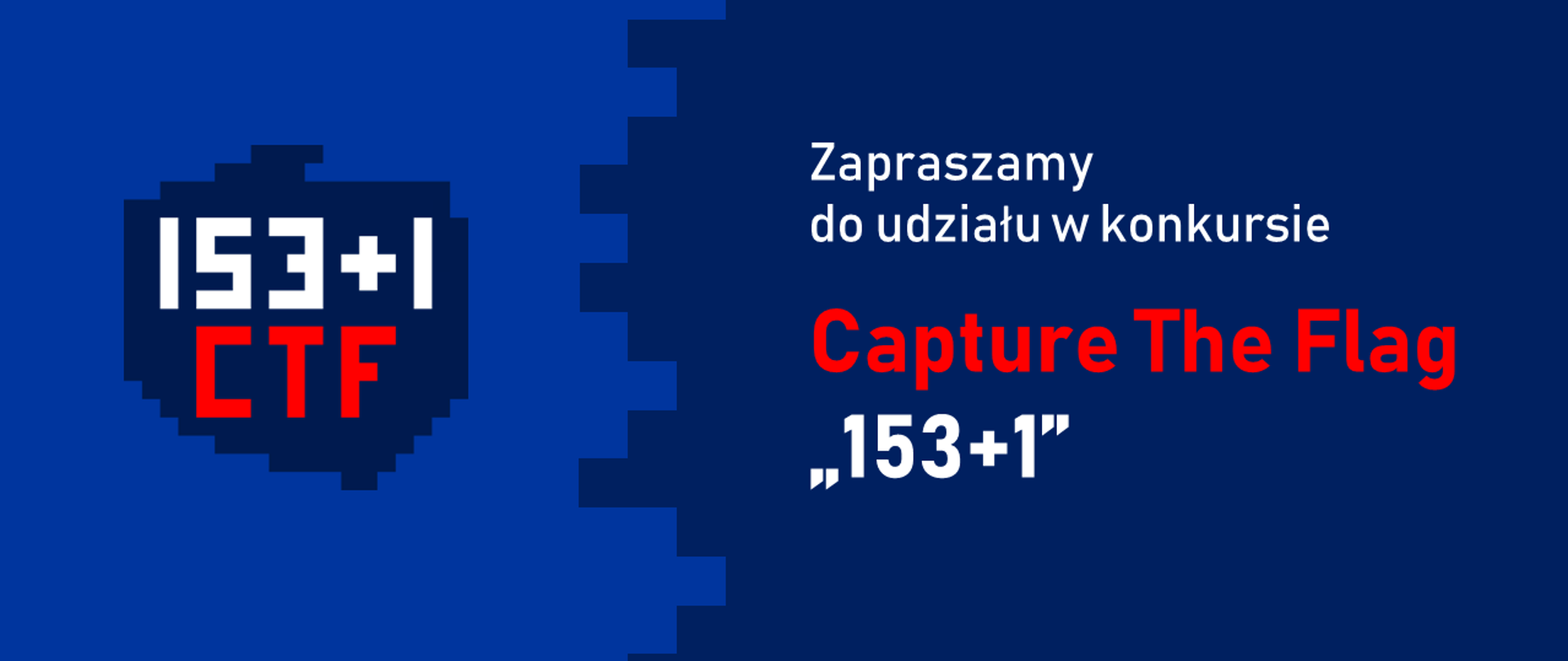 """Napis na granatowym tle """"Zapraszamy do udziału w konkursie Capture The Flag """"153+1"""""""
