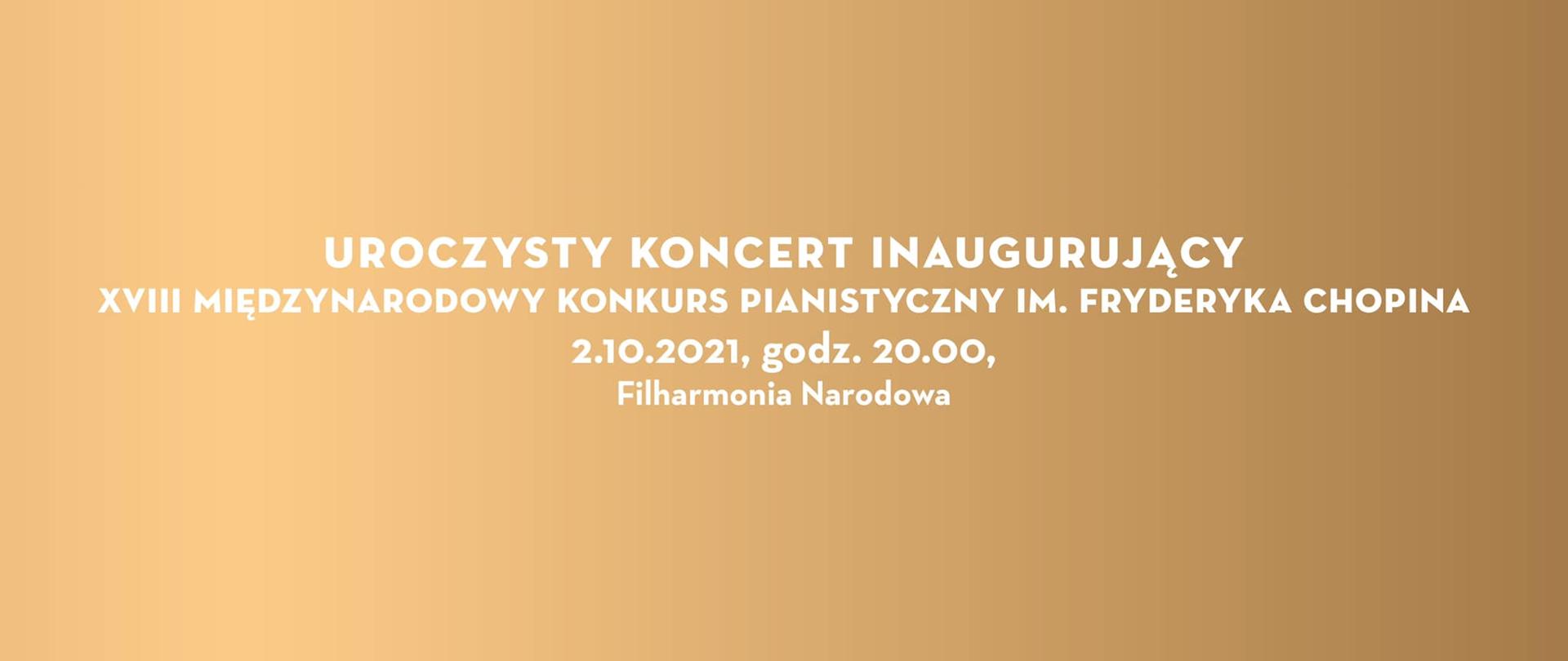Koncert inaugurujący XVIII Międzynarodowy Konkurs Pianistyczny im. Fryderyka Chopina