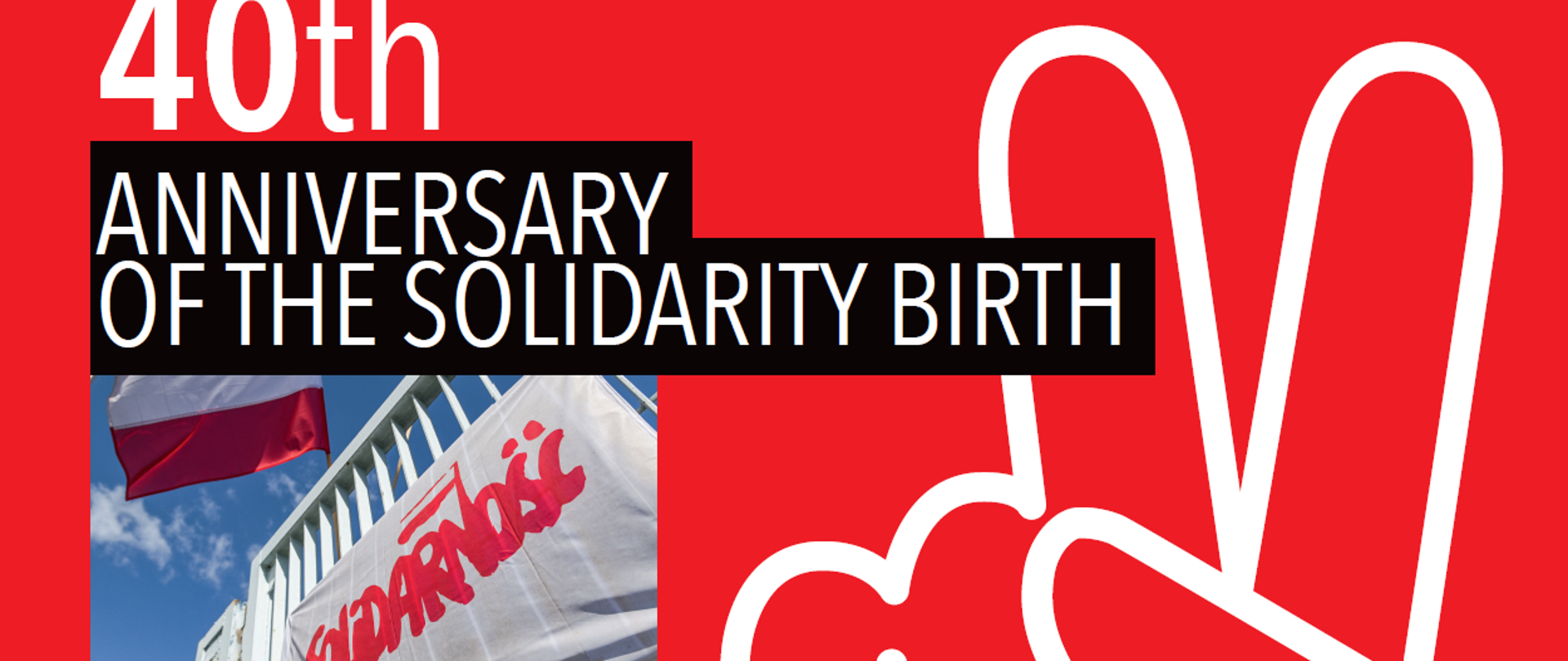 Exhibition 40. Anniversary of the Solidarity Birth - MOFA Poland