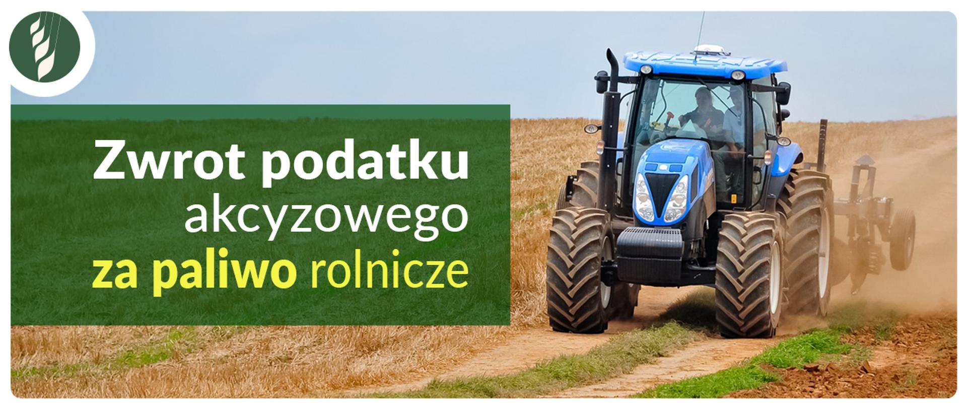 Wnioski o zwrot podatku akcyzowego za paliwo rolnicze od 3 sierpnia