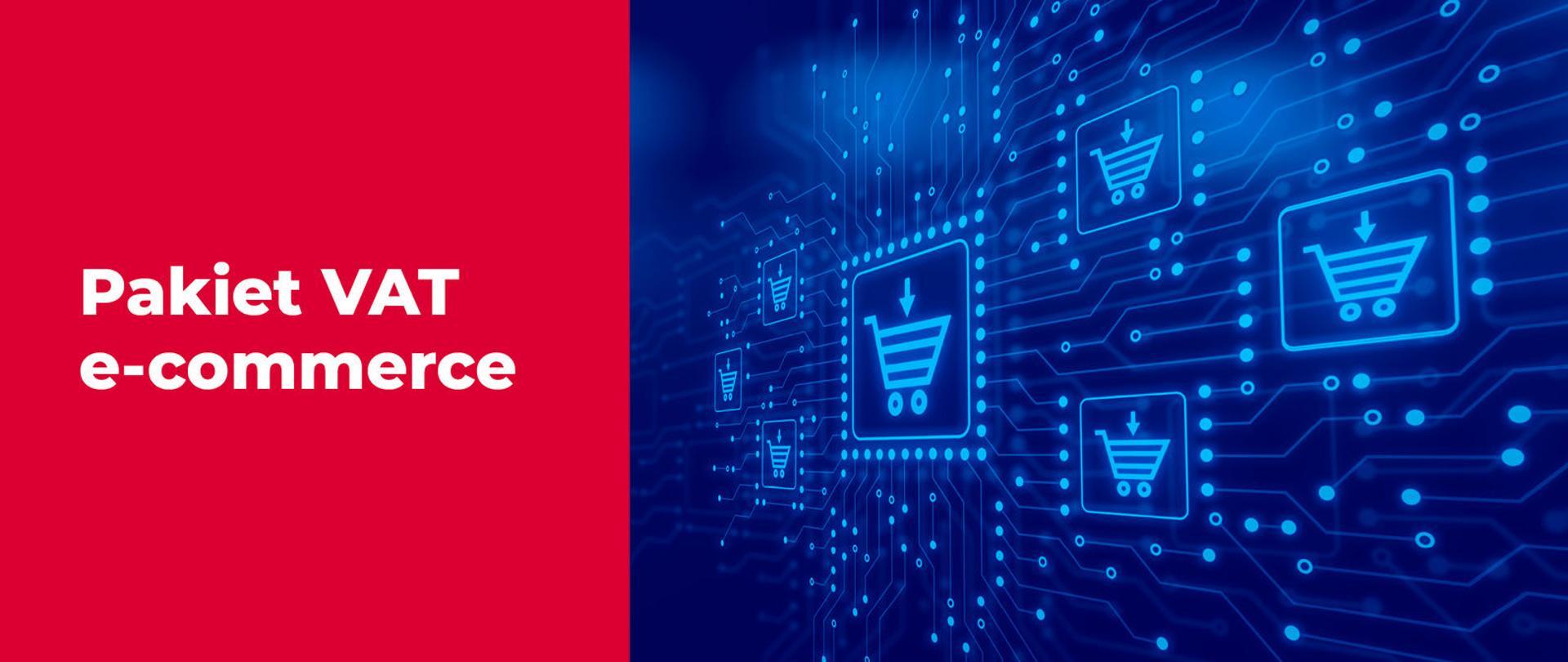 Po lewej stronie napis Pakiet VAT e-commerce a po prawej wirtualne koszyki sklepowe.