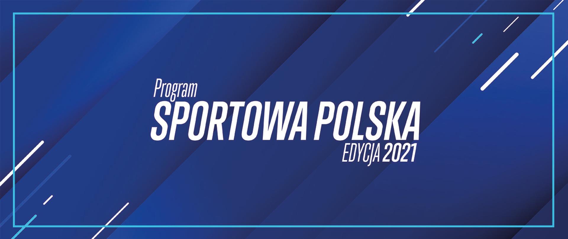 Program Sportowa Polska Edycja 2021