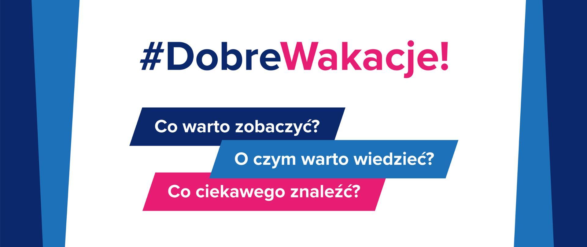 """Grafika promująca akcję MEN """"#DobreWakacje!"""" Naobrazku tekst """"#DobreWakacje! Co warto zobaczyć? Oczym warto wiedzieć? Co ciekawego znaleźć?"""""""
