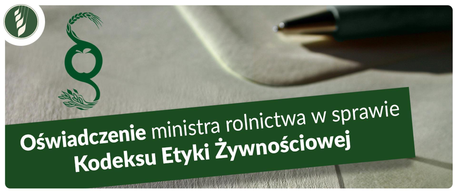 Oświadczenie ministra rolnictwa w sprawie Kodeksu Etyki Żywnościowej