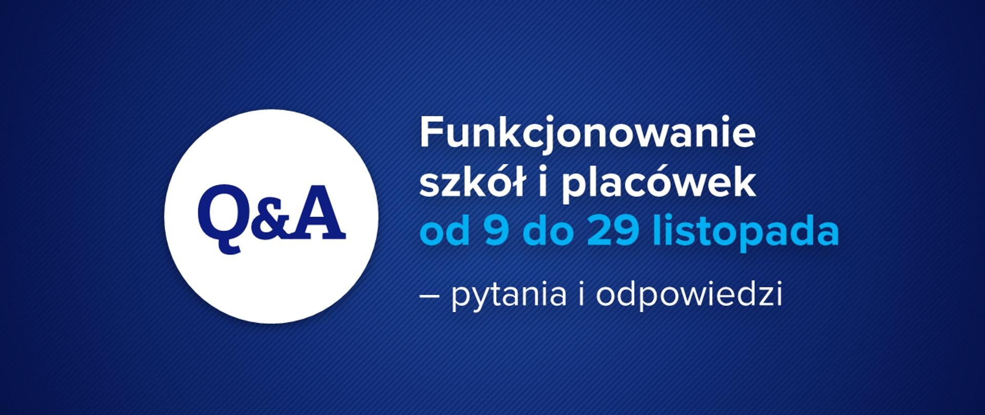 """Niebiesko biała grafika z tekstem """"Funkcjonowanie szkół i placówek od 9 do 29 listopada – pytania i odpowiedzi"""""""