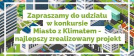 """konkurs """"Miasto z klimatem – najlepszy zrealizowany projekt"""""""