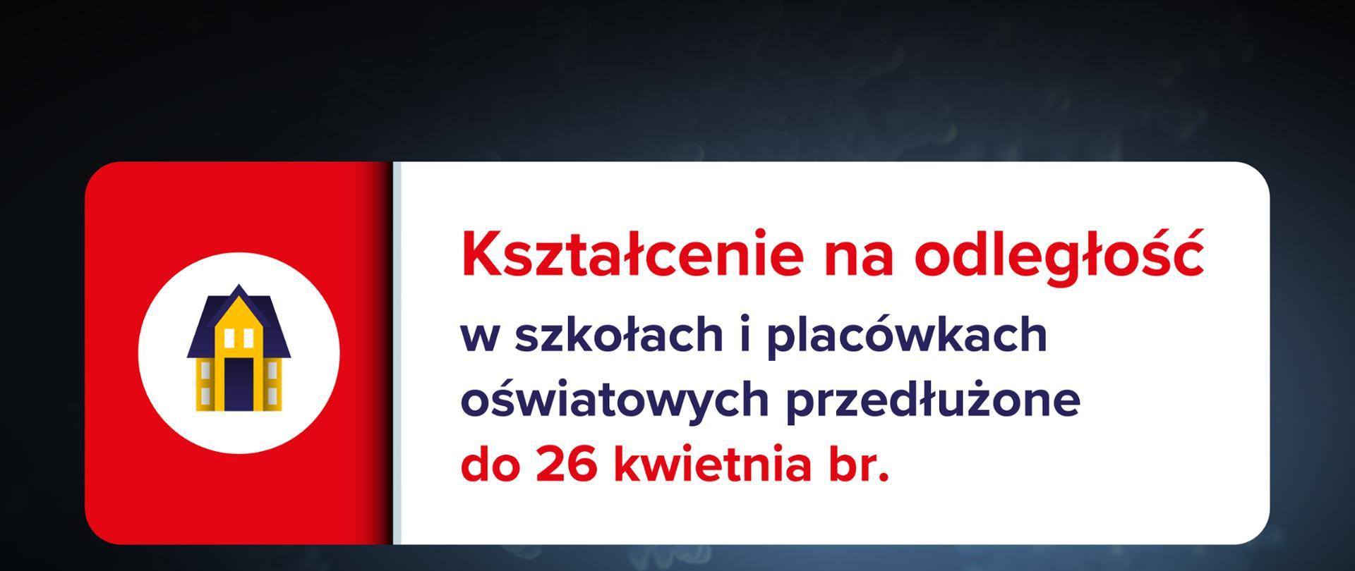 Grafika z napisem Kształcenie na odległość w szkołach i placówkach przedłużone do 26 kwietnia br.