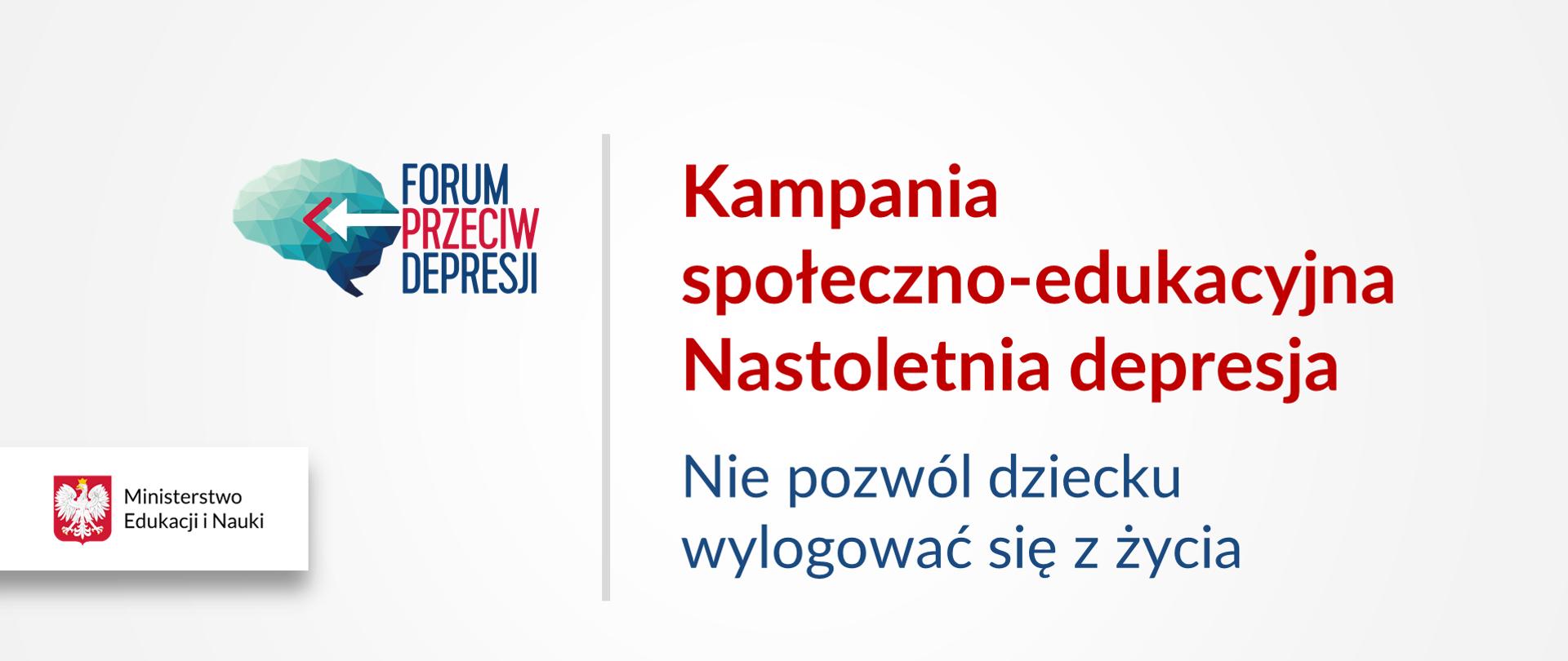 """Forum przeciw depresji: Kampania społeczno-edukacyjna """"Nastoletnia depresja"""" – """"Nie pozwól dziecku wylogować się z życia"""""""