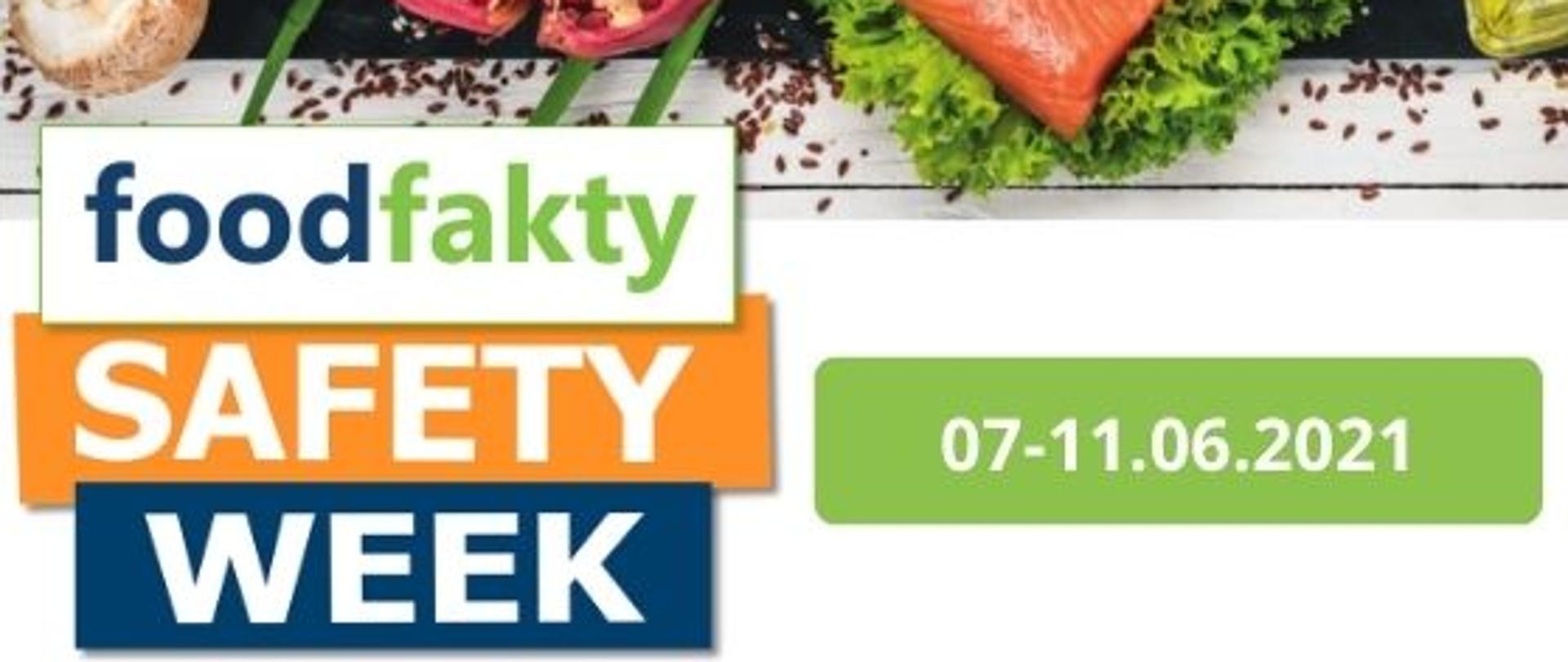 Grafika z napisami: foodfakty, safety week, 07-11.06.2021. Na górze napisów znajduje się zdjęcie na który są: pieczarka, brokuł, przecięty granat, brukselka, łosoś, awokado, oliwa.