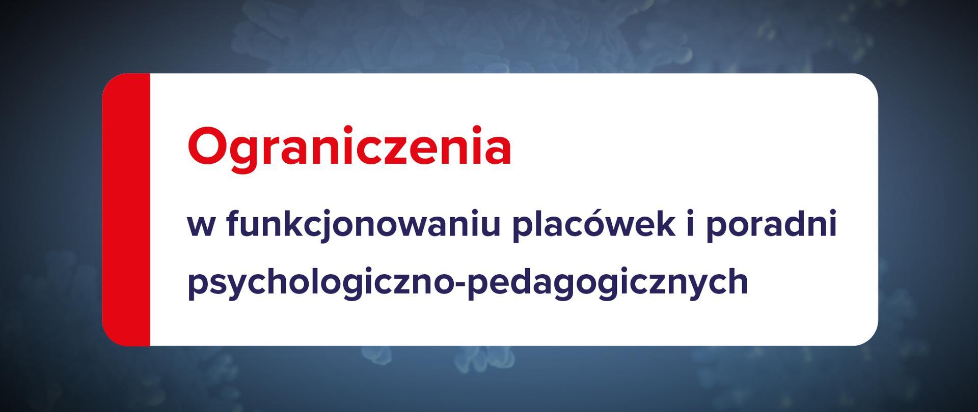 Grafika z tekstem: Ograniczenia w funkcjonowaniu placówek i poradni psychologiczno-pedagogicznych