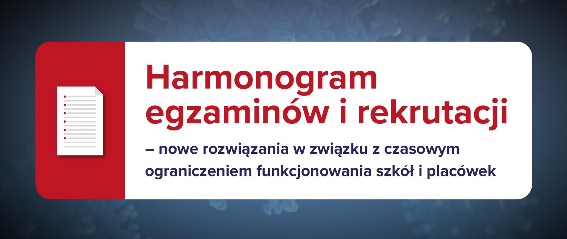 Grafika z napisem Harmonogram egzaminów i rekrutacji – nowe rozwiązania w związku z czasowym ograniczeniem funkcjonowania szkół i placówek
