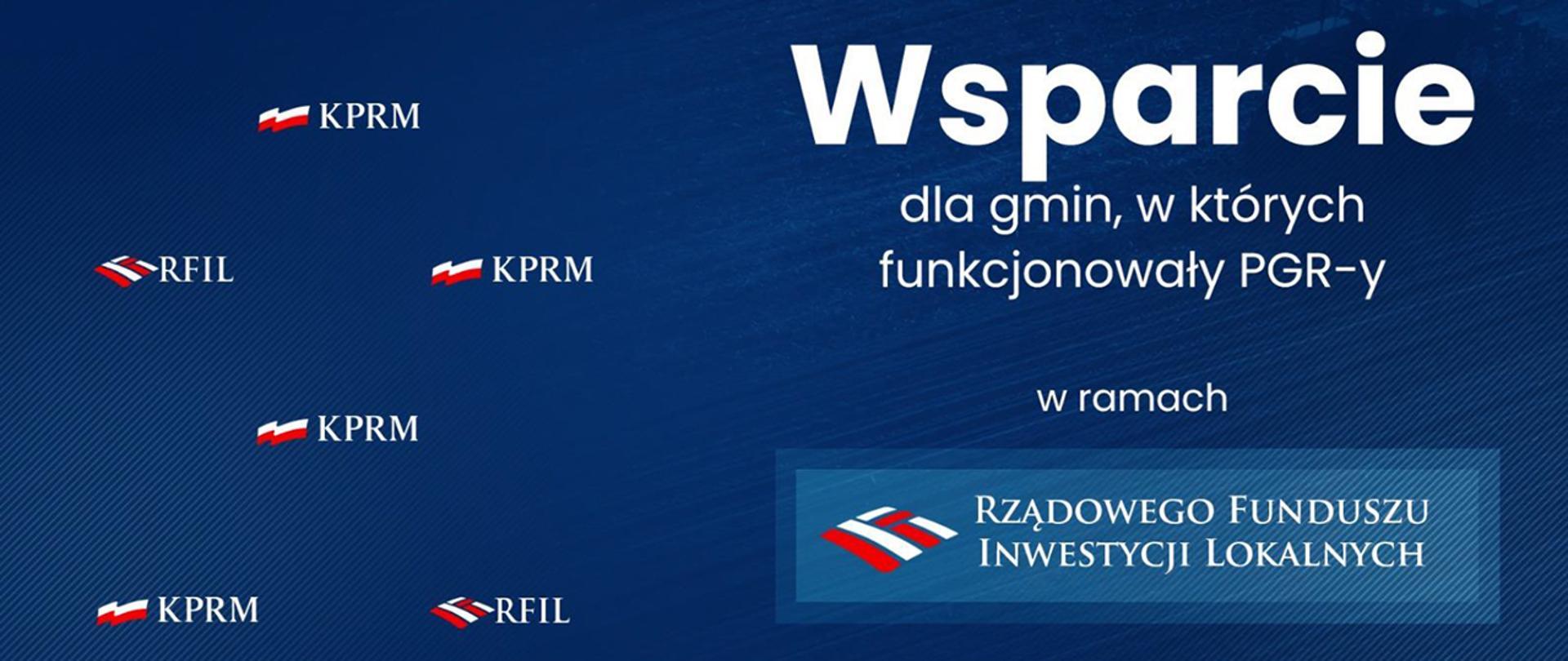 Plansza z napisem: Wsparcie dla gmin, w których funkcjonowały PGR-y w ramach Rządowego Funduszu Inwestycji Lokalnych.