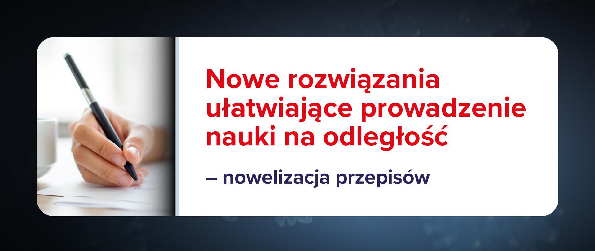 Grafika z tekstem: Nowe rozwiązania ułatwiające prowadzenie nauki na odległość – nowelizacja przepisów