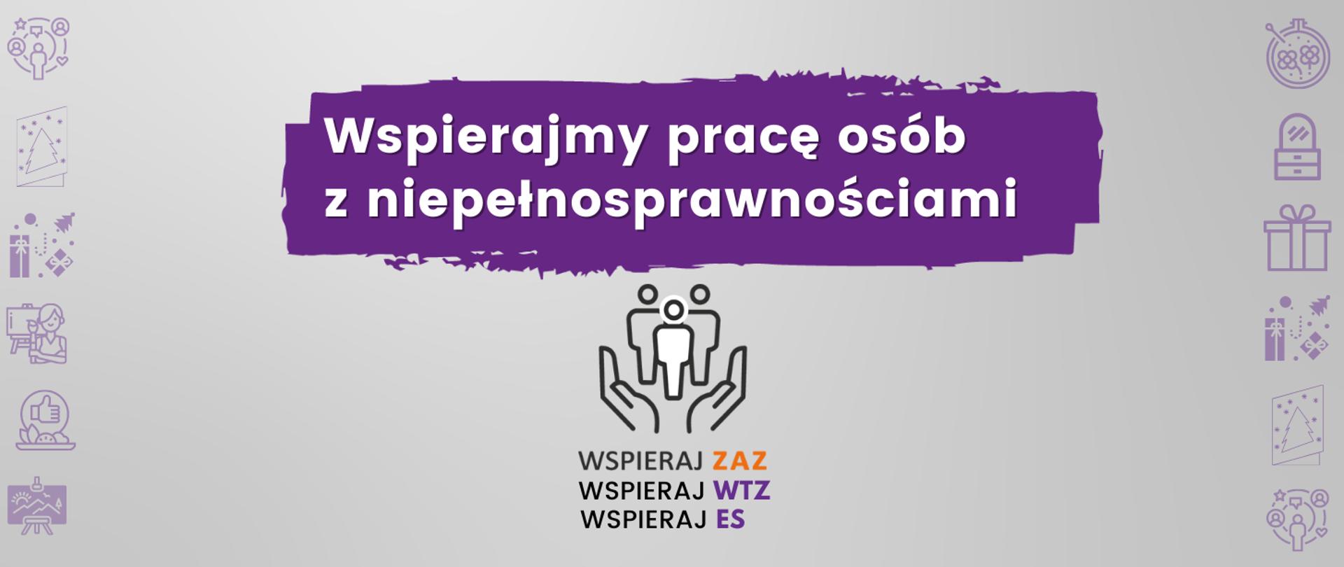 Grafika: Wspierajmy pracę osób z niepełnosprawnościami.