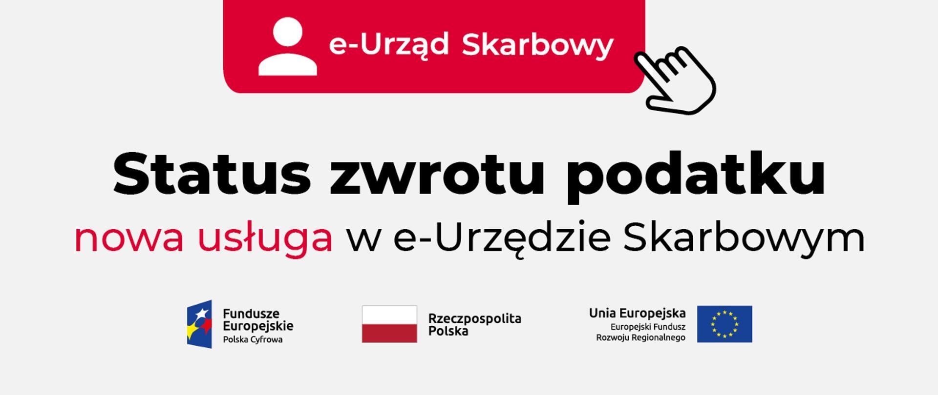 Grafika z logo e-Urzędu Skarbowego, logotypami Funduszy Europejskich, flagami Rzeczypospolitej Polskiej i Unii Europejskiej i napisem Status zwrotu podatku, nowa usługa w e-Urzędzie Skarbowym.