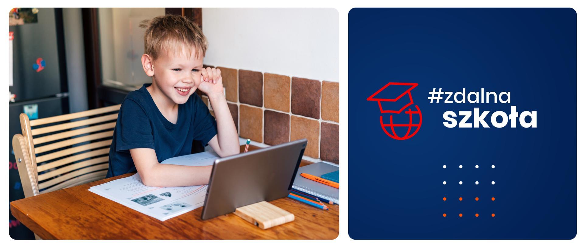 Po lewej stronie zdjęcie uśmiechniętego dziecka siedzącego w kuchni przy stole podczas odrabiania lekcji. Na blacie rozłożone są podręczniki, zeszyty i kredki, na podstawce stoi tablet. Po prawej stronie na granatowym tle logotyp Zdalnej Szkoły.