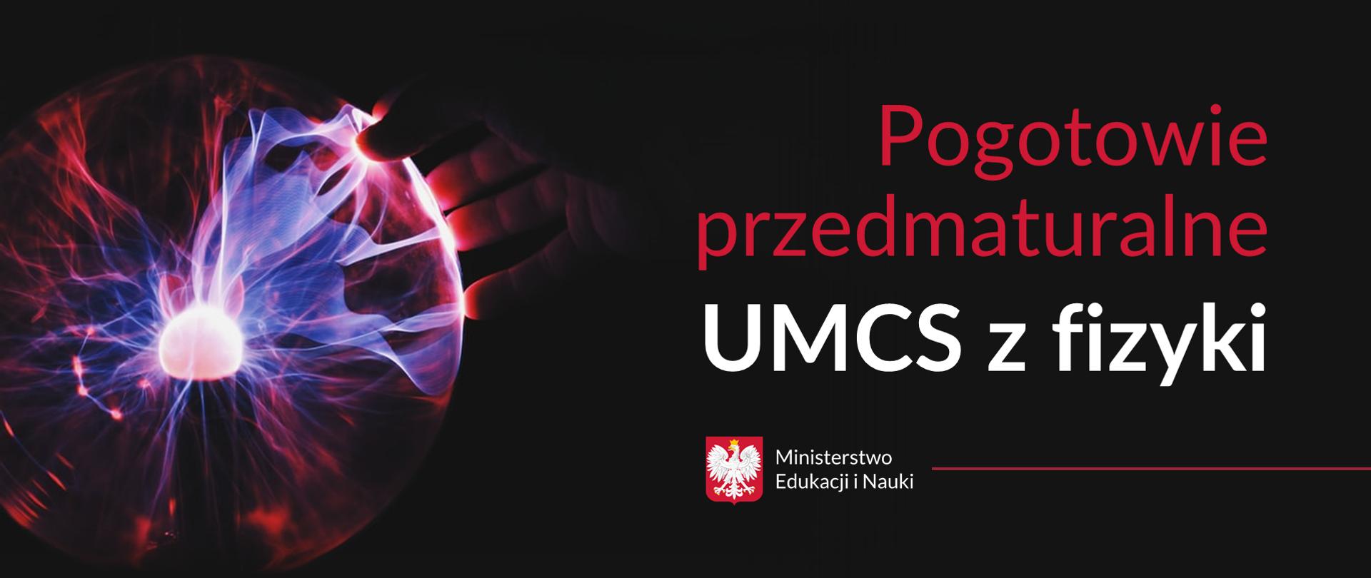 """Kula plazmowa w ciemności i tekst: """"Pogotowie przedmaturalne UMCS z fizyki"""""""
